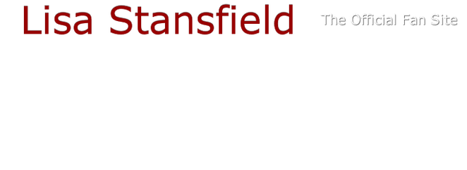 LISA STANSFIELD | THE OFFICIAL FANSITE
